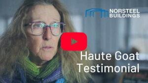 Norsteel Buildings Haute Goat Testimonial